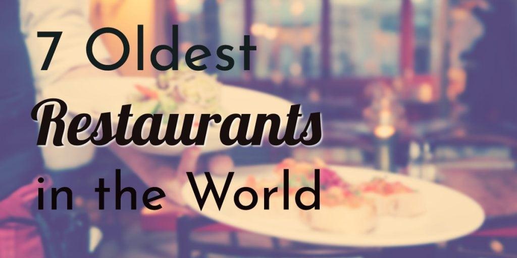 7 Oldest Restaurants In The World Oldest Org