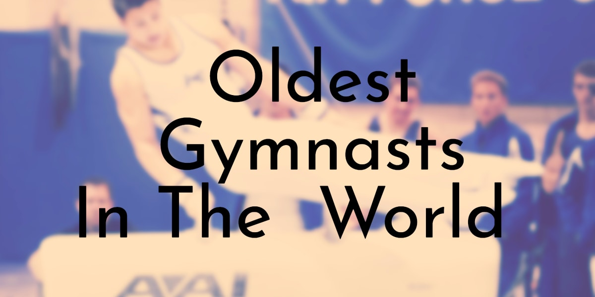 Oldest Gymnasts In The World