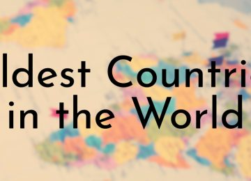 Oldest Countries in the World