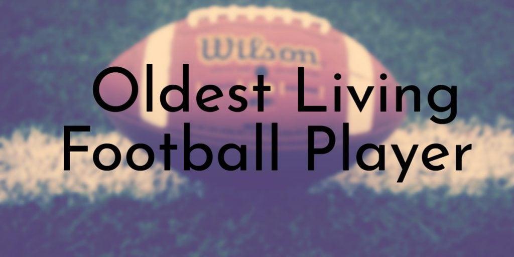 Oldest Living Football Player