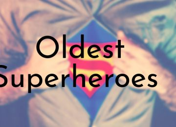 Oldest Superheroes