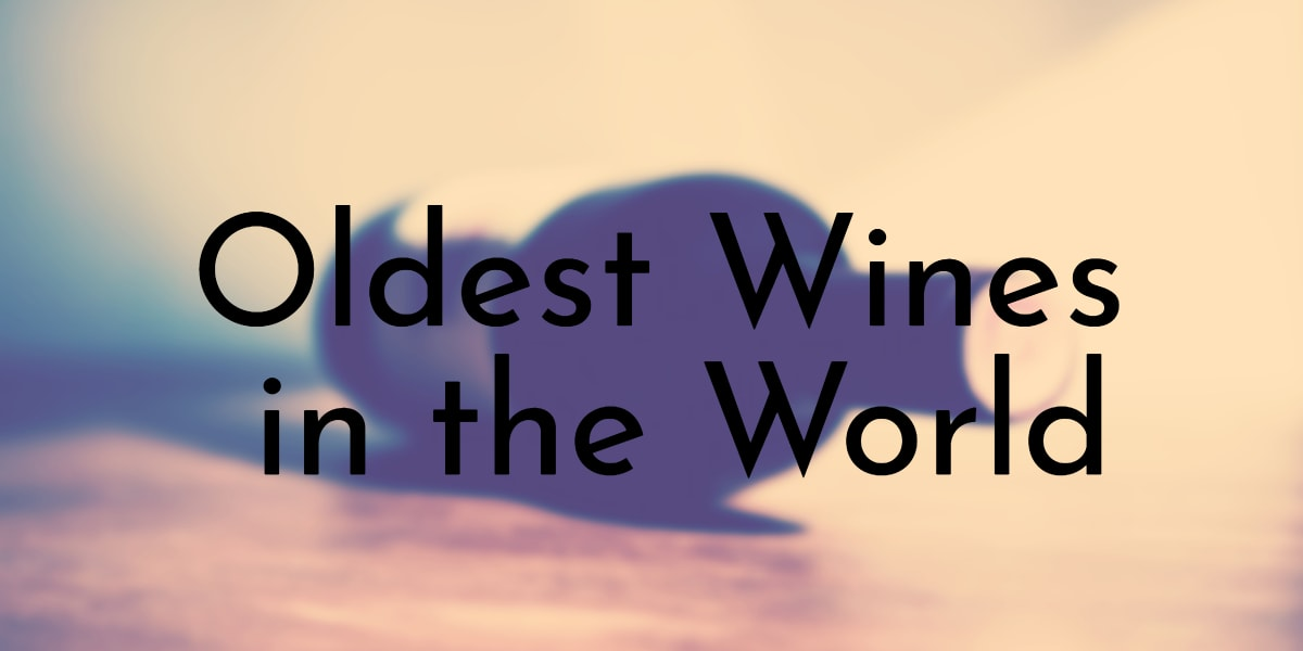 Oldest Wines in the World