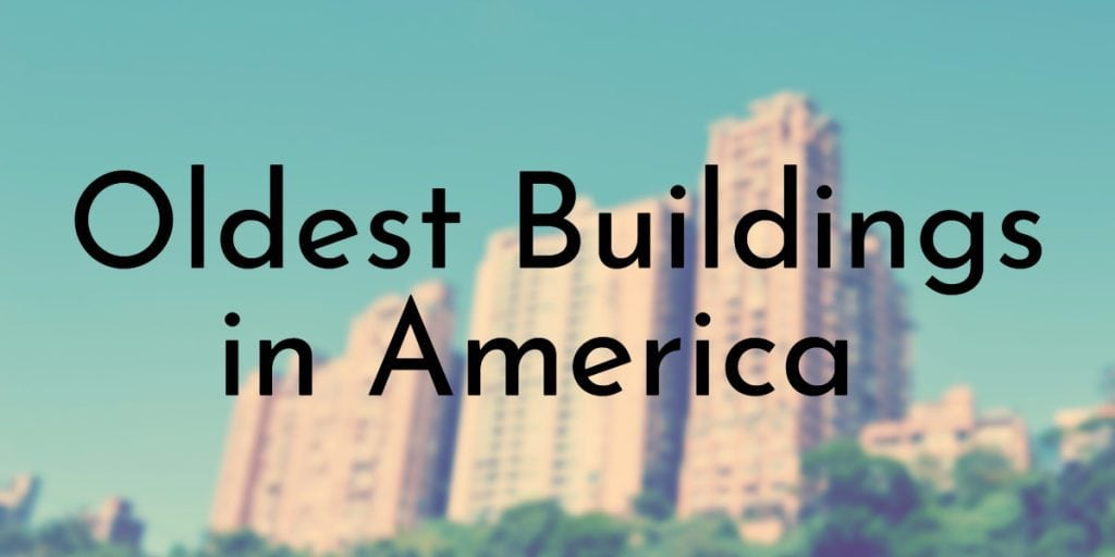 oldest buildings in america
