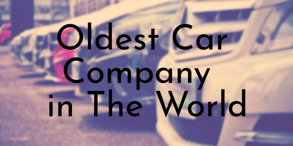 9 Oldest Car Companies in the World | Oldest.org