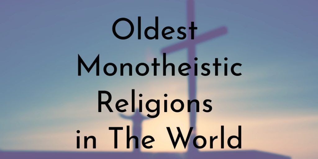 Oldest Monotheistic Religions In The World Oldestorg - Monotheistic religions