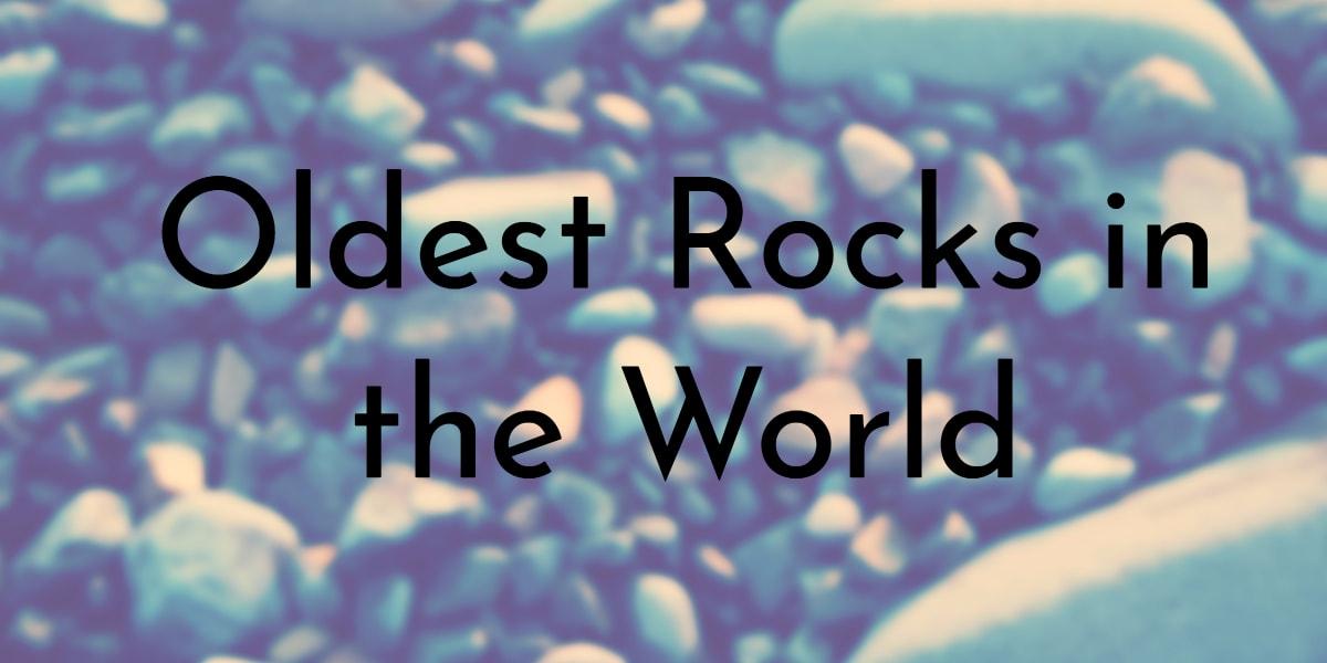 26e47fdc29ef 7 Oldest Rocks Ever Discovered