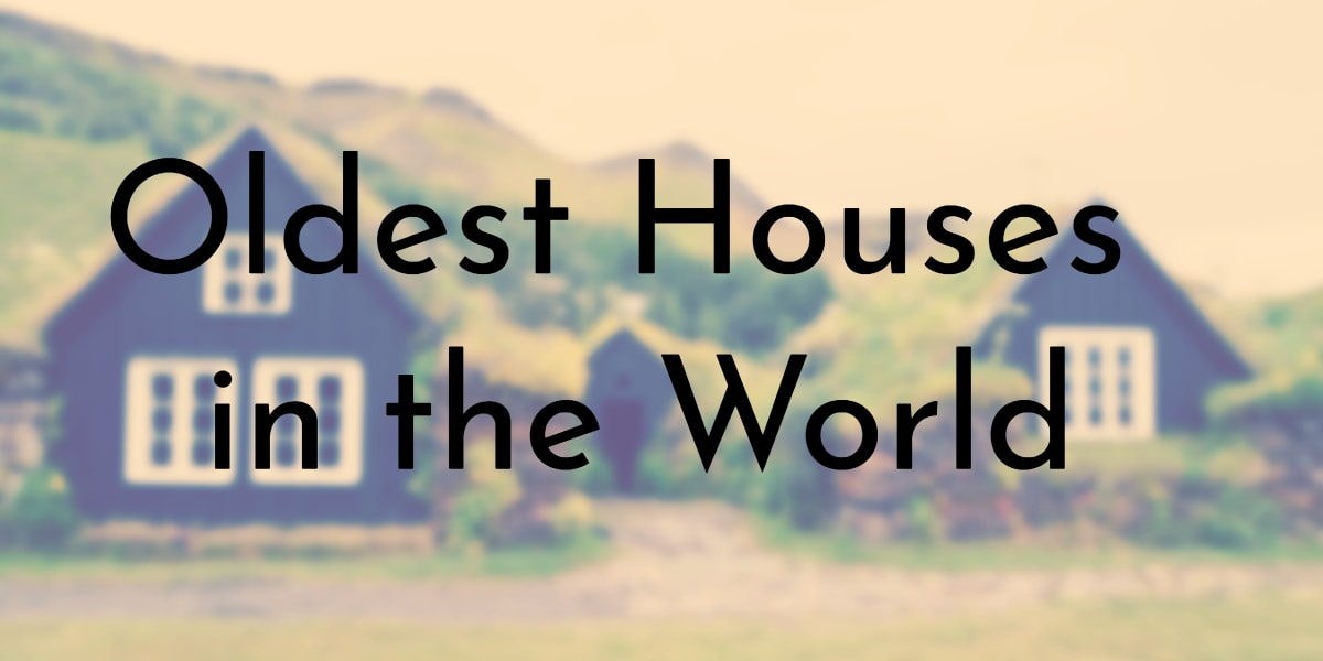 8 Oldest Houses in the World | Oldest org