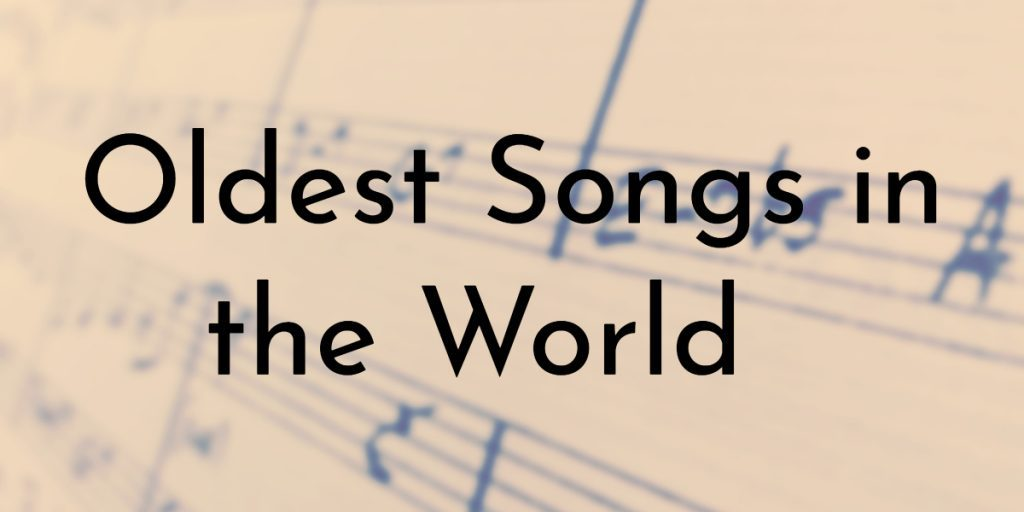 8 Oldest Songs in the World | Oldest org
