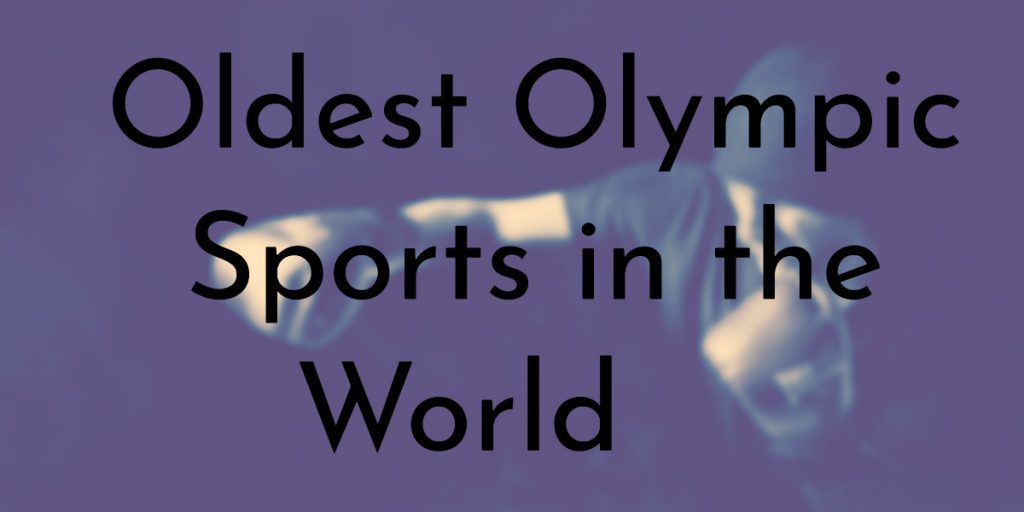 9 Oldest Olympic Sports in the World