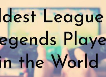 Oldest League of Legends Players