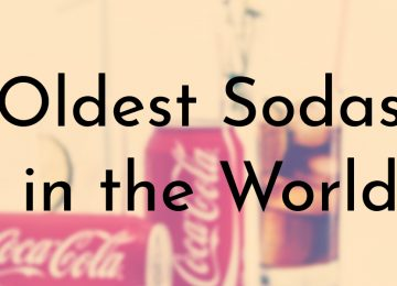 Oldest Sodas in the World