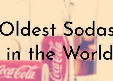 Oldest Sodas in the World