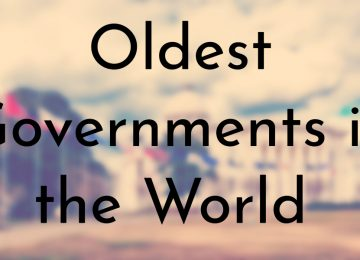 Oldest Governments in the World