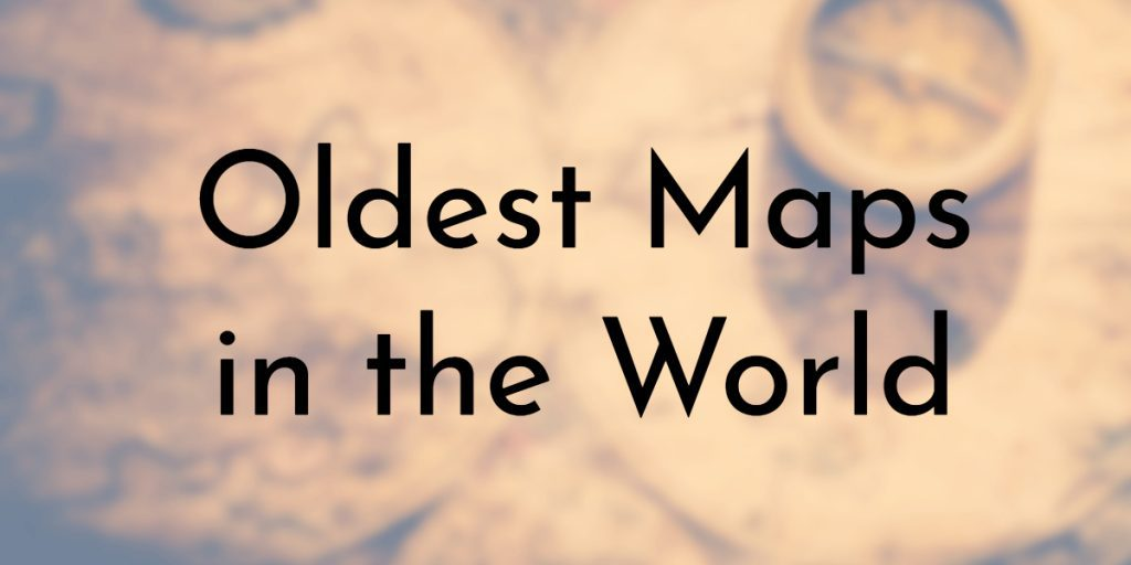 9 Oldest Maps in the World | Oldest.org
