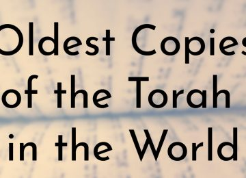 Oldest Copies of the Torah in the World