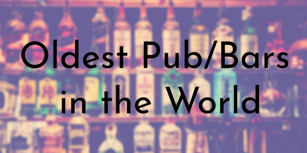 Oldest Pub/Bars in the World