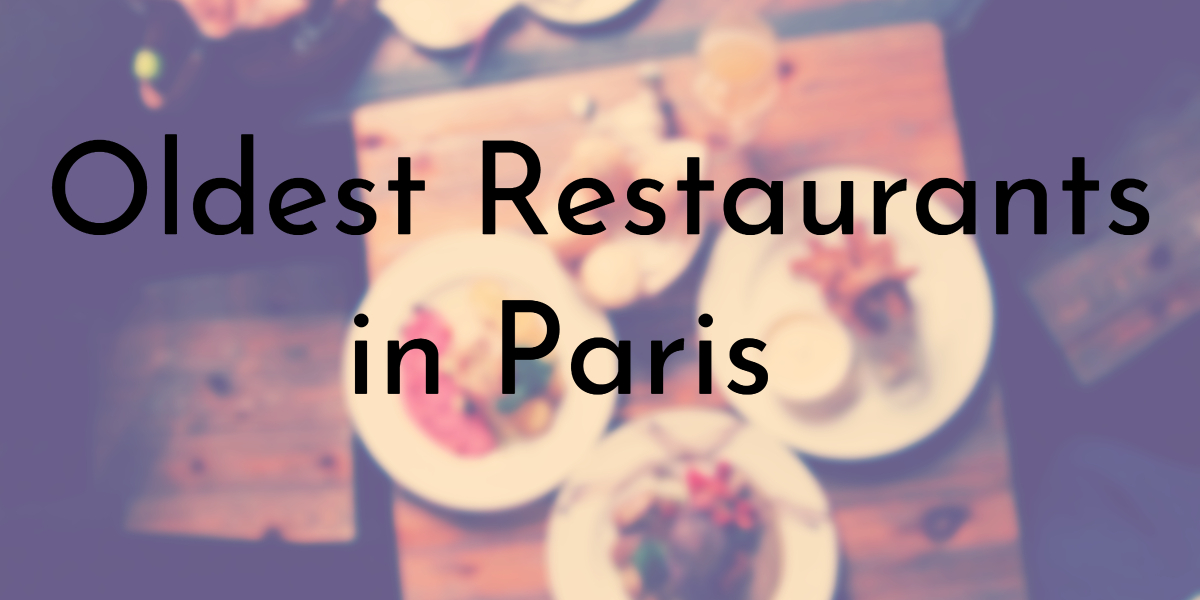 Oldest Restaurants in Paris
