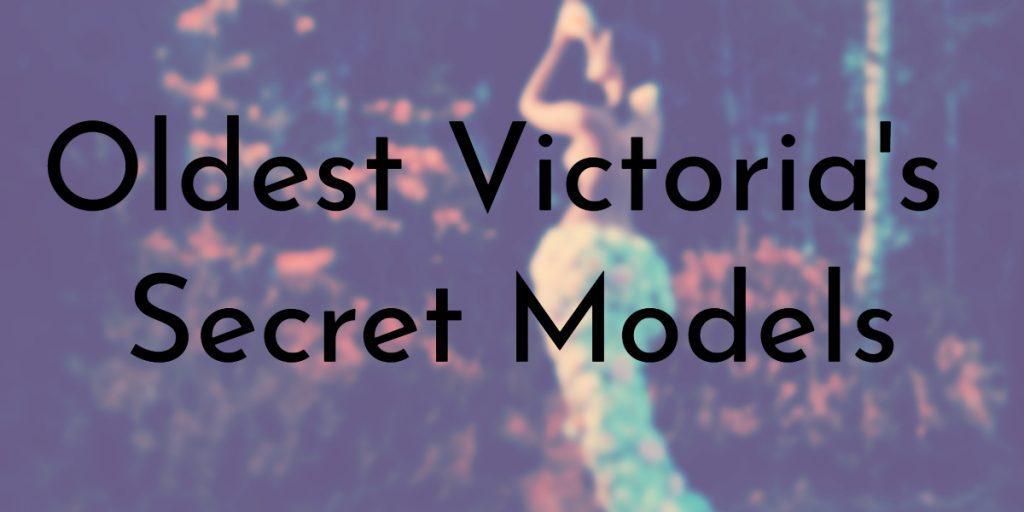 Oldest Victoria's Secret Models