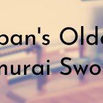 Japan's Oldest Samurai Swords
