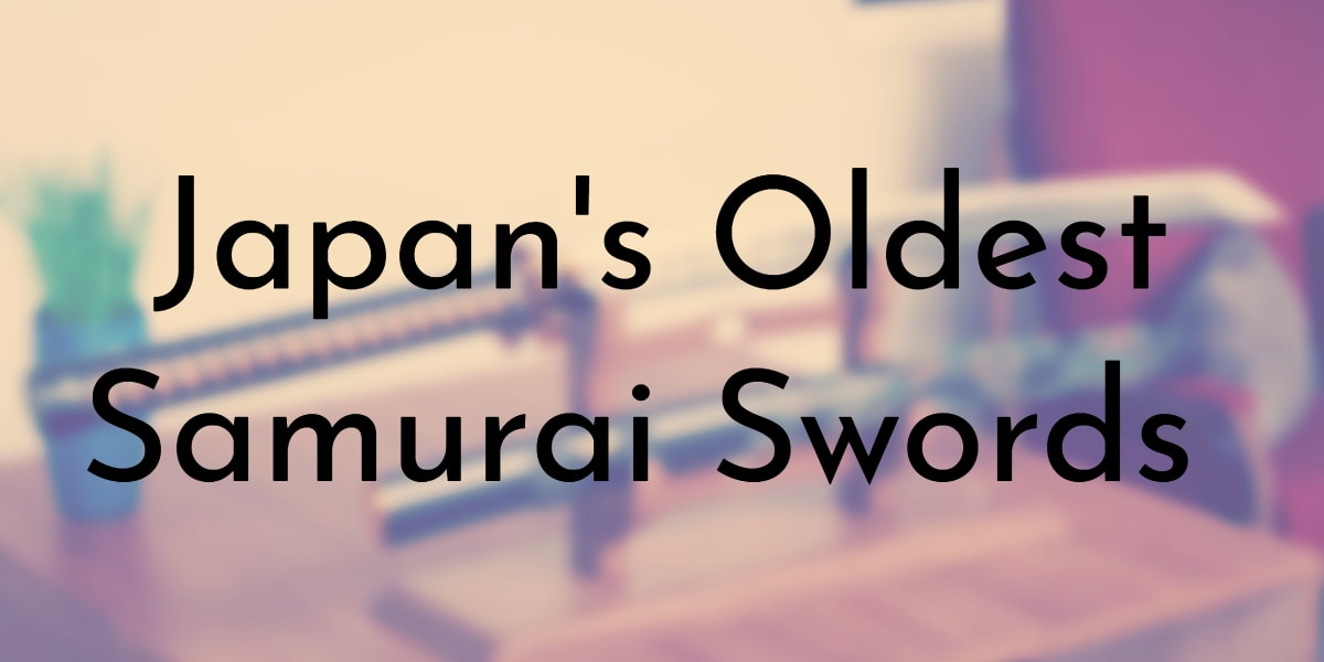 Japan's Oldest Samurai Swords