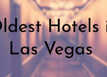 Oldest Hotels in Las Vegas