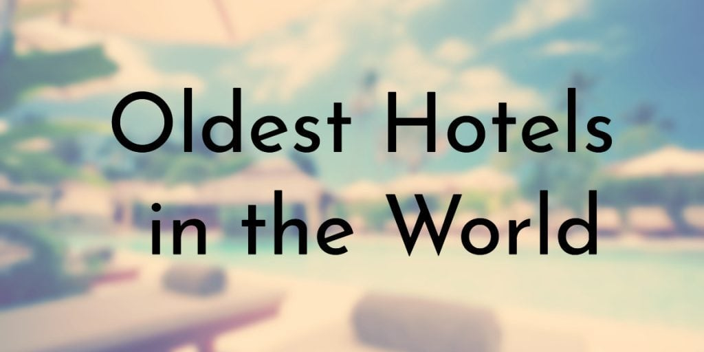 Oldest Hotels in the World