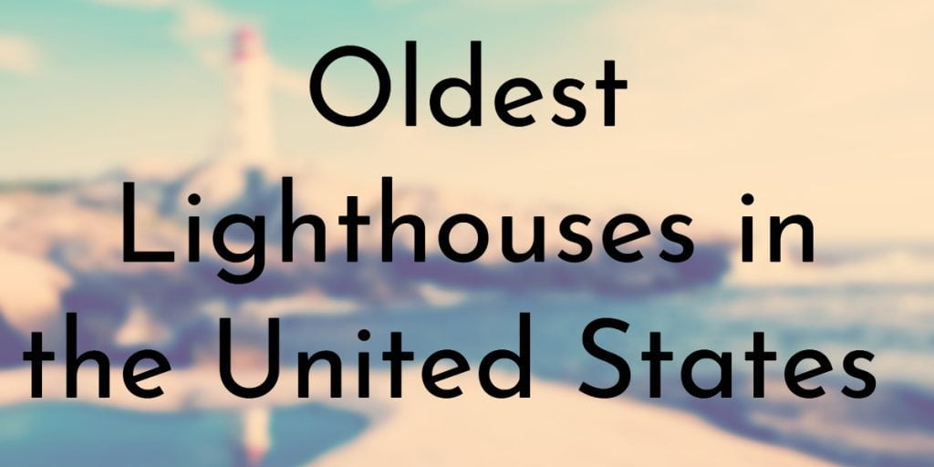 Oldest Lighthouses in the United States