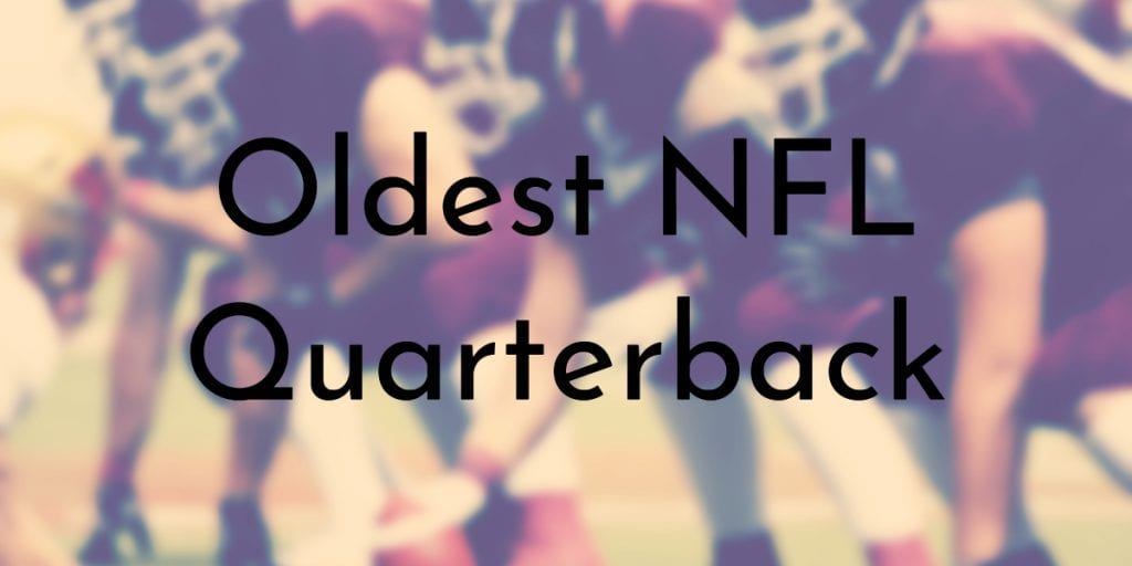 Oldest NFL Quarterback