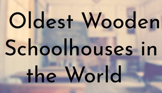Oldest Wooden Schoolhouses in the World