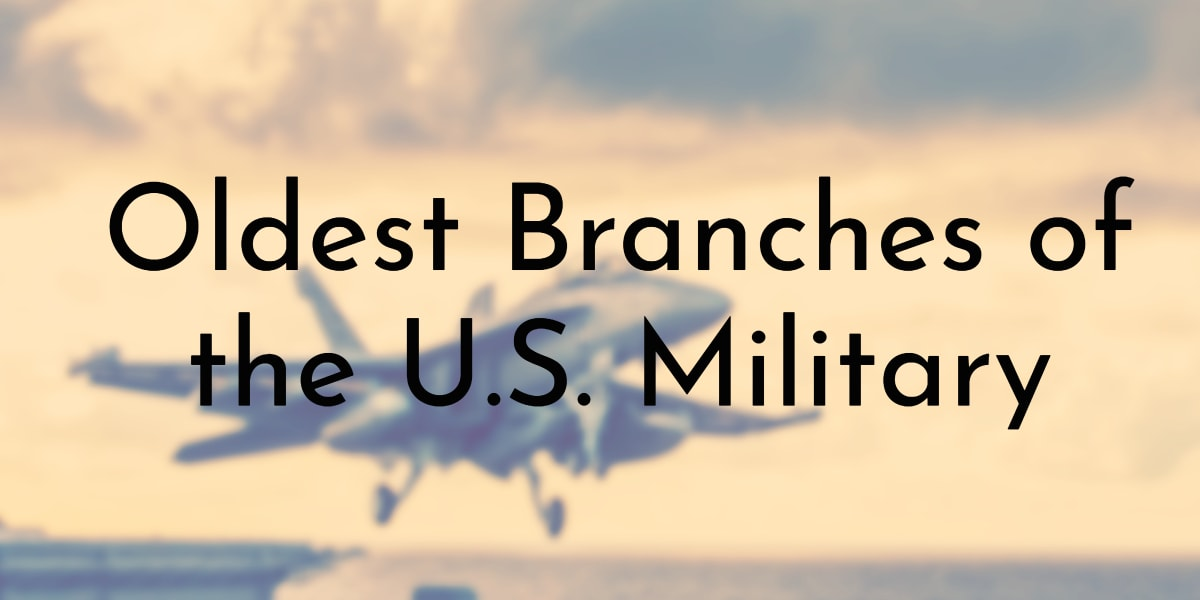 Oldest Branches of the U.S. Military
