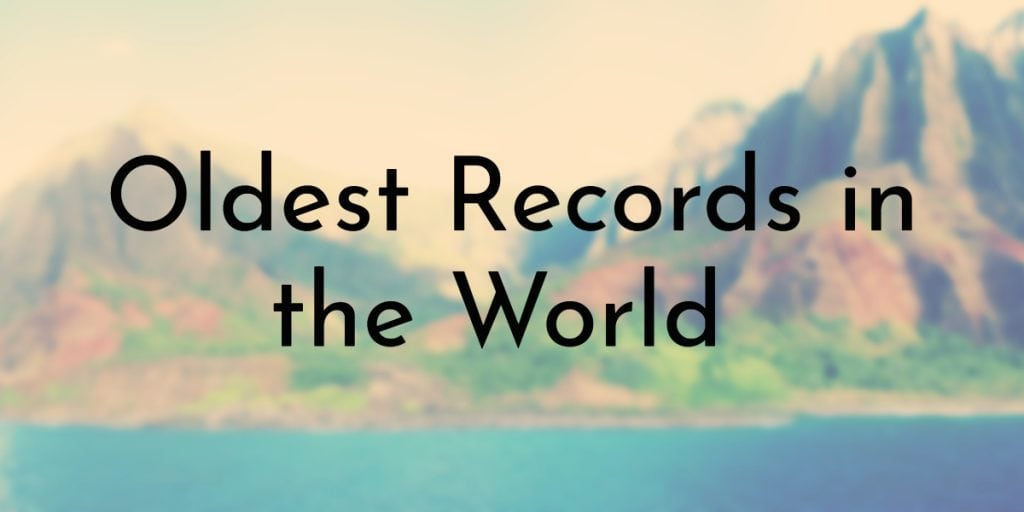 Oldest Records in the World