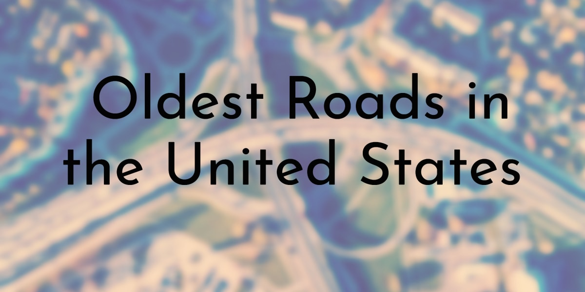 Oldest Roads in the United States