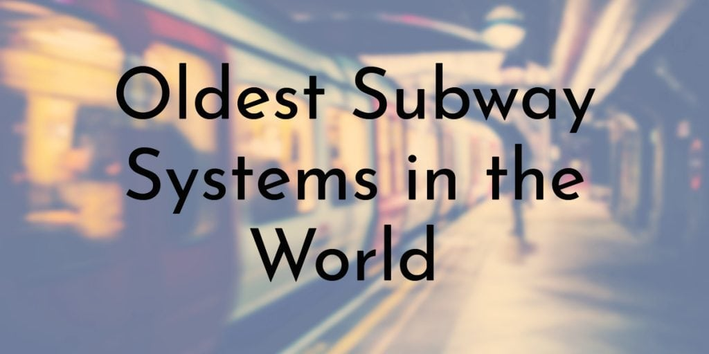 Oldest Subway Systems in the World