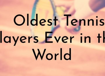 Oldest Tennis Players Ever in the World