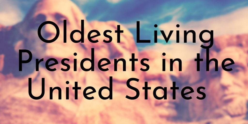 Oldest Living Presidents in the United States