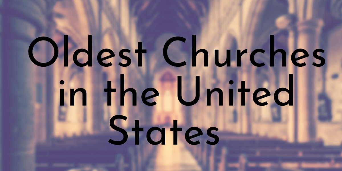 Oldest Churches in the United States