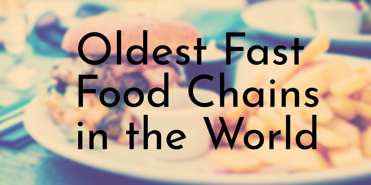 Oldest Fast Food Chains in the World