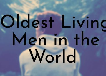 Oldest Living Men in the World