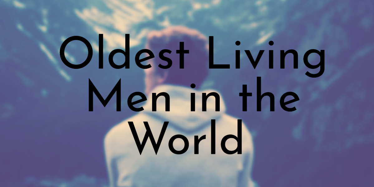 Oldest Living Men in the World