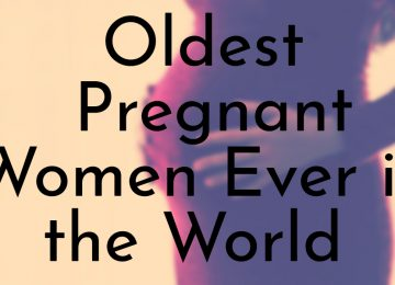 Oldest Pregnant Women Ever in the World