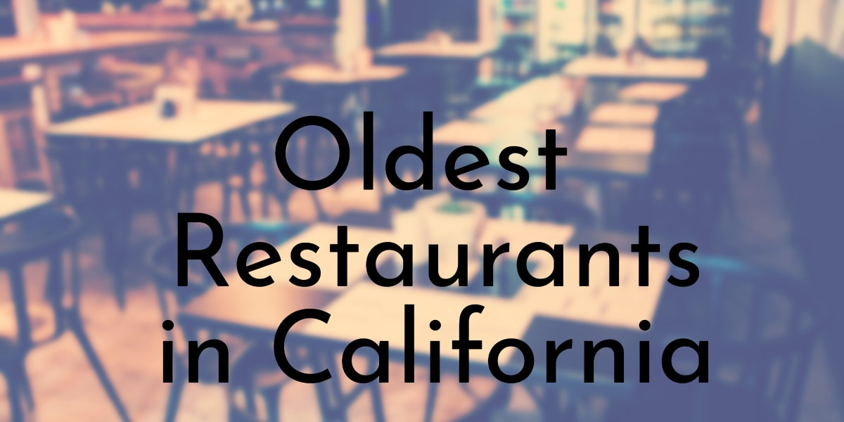 Oldest Restaurants in California