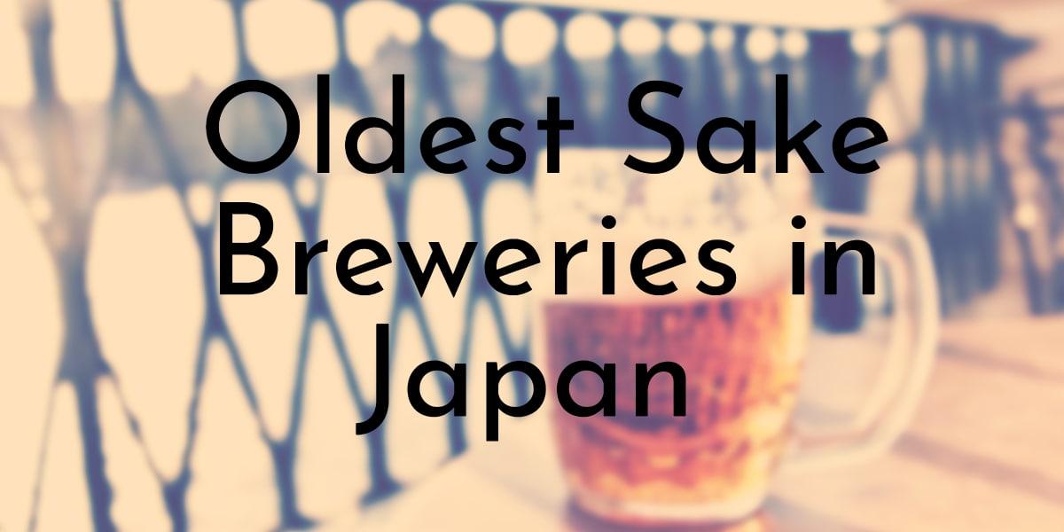 Oldest Sake Breweries in Japan