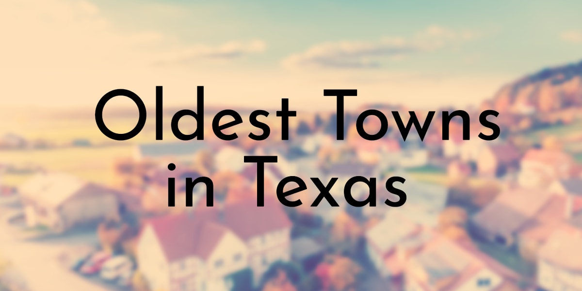 Oldest Towns in Texas