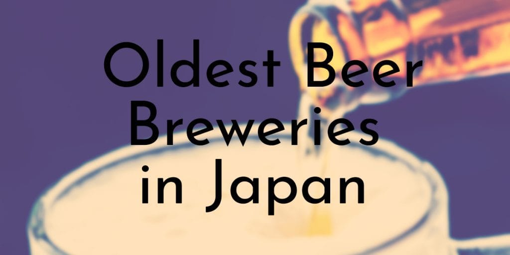 Oldest Beer Breweries in Japan
