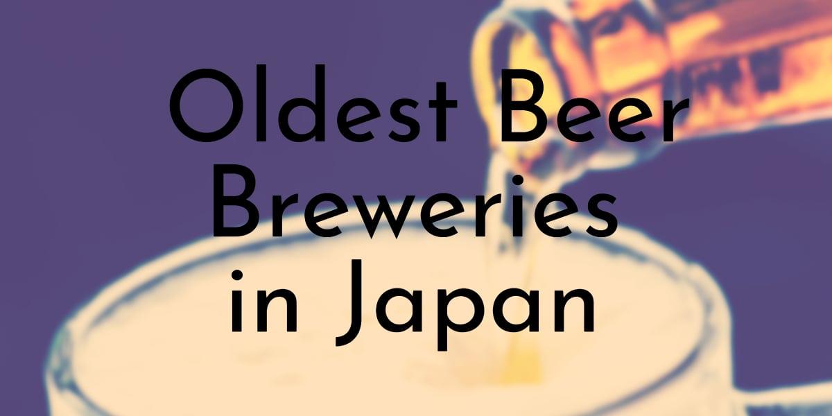 Oldest Beer Breweries in Japan