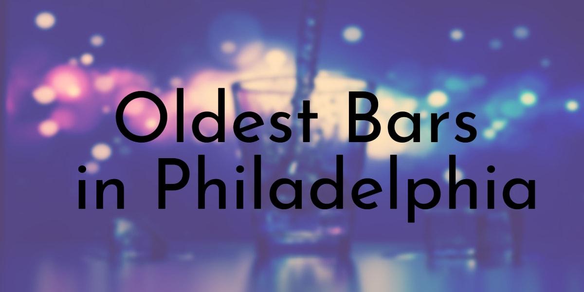 Oldest Bars in Philadelphia