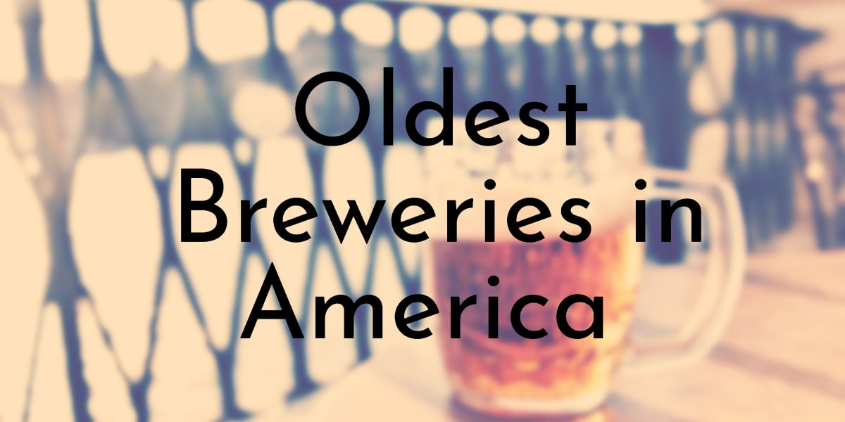 Oldest Breweries in America