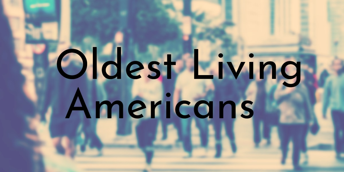 Oldest Living Americans