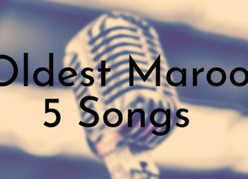 Oldest Maroon 5 Songs