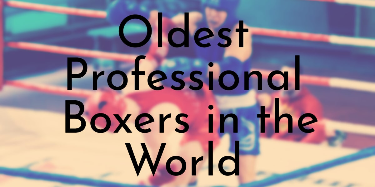 Oldest Professional Boxers in the World